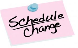 Be prepared to change your schedule